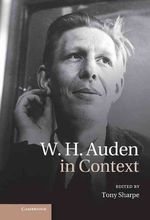 W. H. Auden in Context by Tony Sharpe